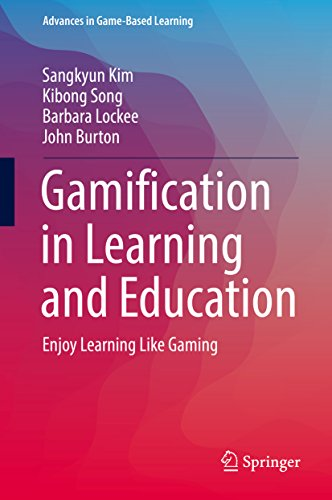 Gamification in Learning and Education: Enjoy Learning Like Gaming (Advances in Game-Based Learning) (English Edition)
