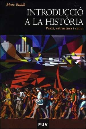 Introducció a la història : praxi, estructura i canvi