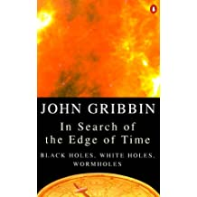 In Search of the Edge of Time: Black Holes, White Holes, Wormholes (Practical Resources for the Mental Health Professionals)