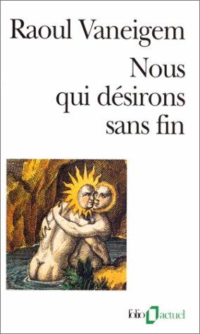 Nous qui désirons sans fin par Raoul Vaneigem