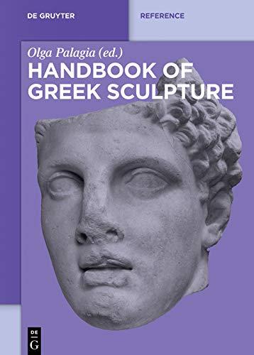 Handbook of Greek Sculpture (De Gruyter Reference) (English Edition)