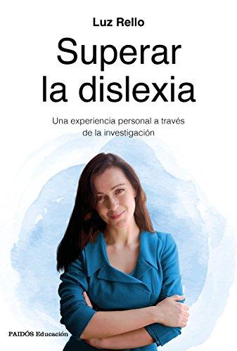 Superar la dislexia: Una experiencia personal a través de la investigación (Educación) por Luz Rello