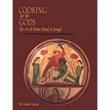 Cooking for the Gods: The Art of Home Ritual in Bengal