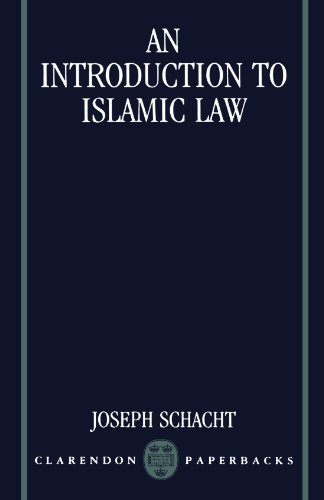 An Introduction To Islamic Law (Clarendon Paperbacks) by Joseph Schacht (2002-08-29)