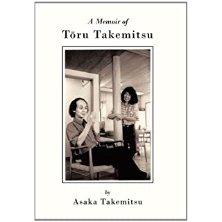 A Memoir of T Ru Takemitsu by Asaka Takemitsu (2010-12-03)