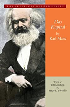 Das Kapital: A Critique of Political Economy (Skeptical Reader) by [Marx, Karl]