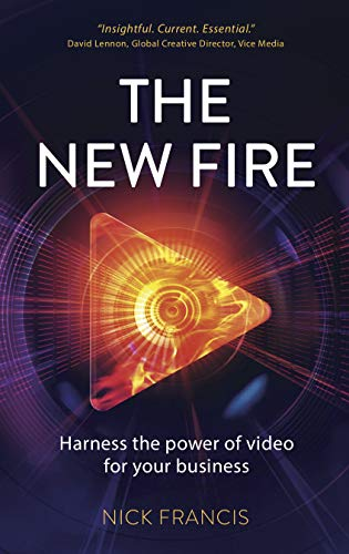 The New Fire: Harness the Power of Video for Your Business (English Edition) Video-harness