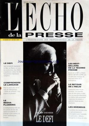 ECHO DE LA PRESSE (L') [No 20] du 26/05/1989 - JEAN DIDIER / LE DEFI -COMPRENDRE LE LANGAGE -LE MEDIA-PLANNING -LES BEST-SELLERS DE LA TECHNO PRESSE -LE RETOUR DE L'HELIO -LES INVENDUS