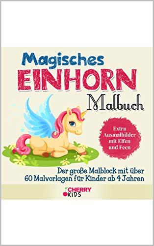 Magisches Einhorn Malbuch: Der große Malblock mit über 60 Malvorlagen für Kinder ab 4 Jahren -...