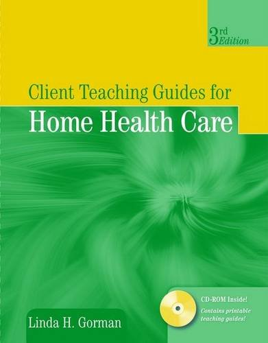 Client Teaching Guides for Home Health Care