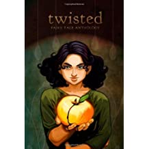 Twisted Fairy Tale Anthology by Isabelle Rose (2009-12-05)