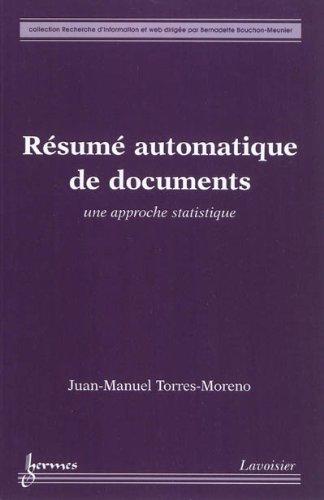 Résumé automatique de documents : Une approche statistique par Juan-Manuel Torres-Moreno