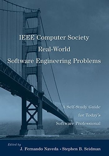 IEEE Computer Society Real-World Software Engineering Problems: A Self-Study Guide for Today's Software Professional by J. Fernando Naveda (2006-07-18)
