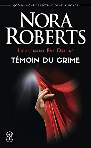 Lieutenant Eve Dallas (Tome 10) - Témoin du crime (French Edition)