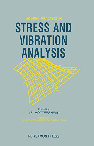 Modern Practice in Stress and Vibration Analysis: Proceedings of the Conference Held at the University of Liverpool, 3–5 April 1989