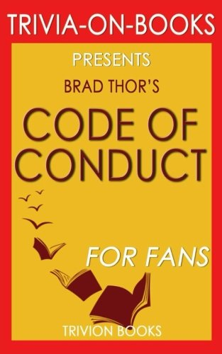 Trivia: Code of Conduct by Brad Thor (Trivia-On-Books): A Thriller (The Scot Harvath Series)