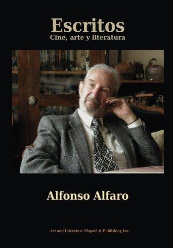 Escritos: Cine, arte y literatura por Alfonso Alfaro