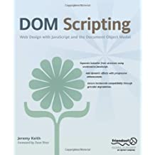 [(DOM Scripting: Web Design with JavaScript and the Document Object Model )] [Author: Jeremy Keith] [Sep-2005]