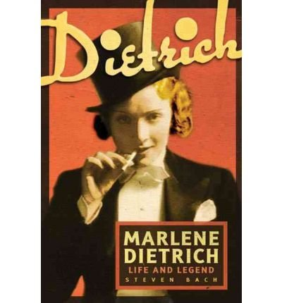 [(Marlene Dietrich: Life and Legend )] [Author: Steven Bach] [Mar-2011]