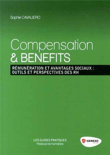 Compensation & Benefits : Rémunération et avantages sociaux : outils et perspectives des RH