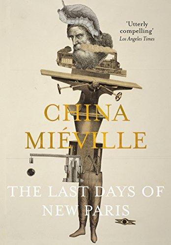 The Last Days of New Paris por China Mieville