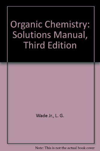 Organic Chemistry: Solutions Manual, Third Edition