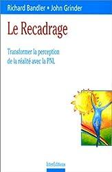 Le recadrage : Transformer la perception de la réalité avec la PNL