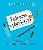 Estrena optimismo: Dinámicas para fortalecer tus emociones (AUTOAYUDA SUPERACION)