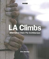 LA Climbs: Alternative Uses for Architecture