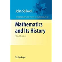 Mathematics and Its History (Undergraduate Texts in Mathematics)