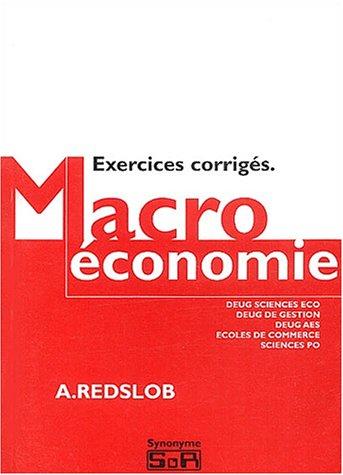 Macroéconomie : Exercices corrigés par Alain Redslob