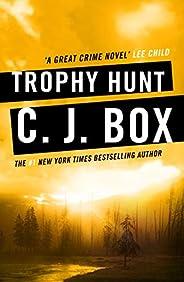 Trophy Hunt (Joe Pickett series Book 4) (English Edition)