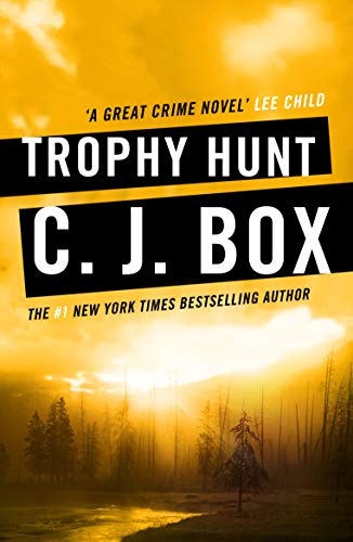 Trophy Hunt (Joe Pickett Book 4) by C.J. Box