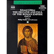 The Decline and Fall of the Roman Empire: Pt.2 (Classic non-fiction)