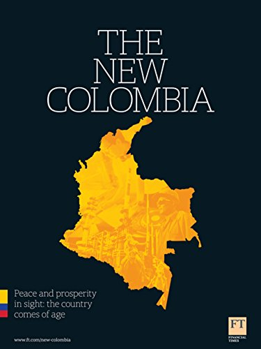 The New Colombia: Peace and prosperity in sight: the country comes of age