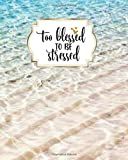 TOO BLESSED TO BE STRESSED: Ocean waves pattern College Ruled Lined Pages Book (8