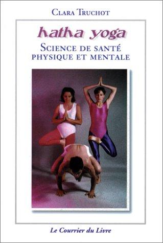 Hatha Yoga : Science de santé physique et mentale