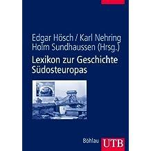 Lexikon zur Geschichte Südosteuropas (Uni-Taschenbücher L)