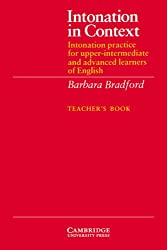 Intonation in Context Teacher's book: Intonation Practice for Upper-intermediate and Advanced Learners of English: Tchrs'