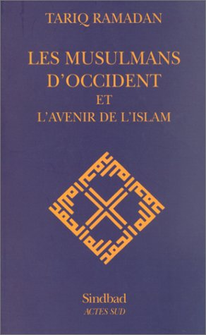 Les musulmans d'occident et l'avenir de l'islam