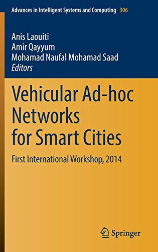 Vehicular Ad-hoc Networks for Smart Cities: First International Workshop, 2014 (Advances in Intelligent Systems and Computing, Band 306) (Motor Mechanics City)