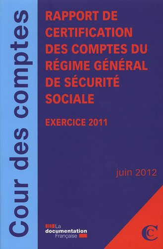 Rapport de certification des comptes du régime général de sécurite sociale 2011
