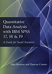 Quantitative Data Analysis with IBM SPSS 17, 18 & 19: A Guide for Social Scientists by Alan Bryman (2013-12-08)
