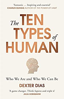 The Ten Types of Human: A New Understanding of Who We Are, and Who We Can Be