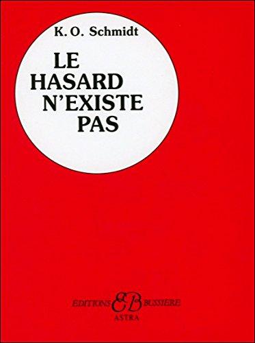 Le Hasard n'existe pas par Karl Otto Schmidt