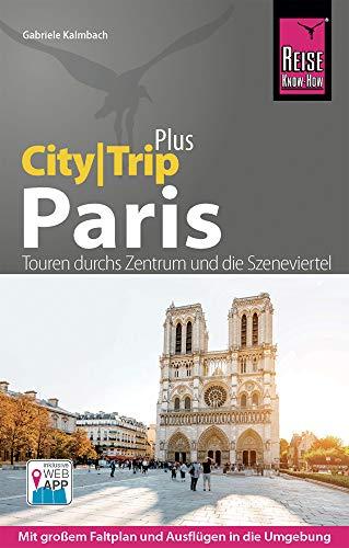 Reise Know-How Reiseführer Paris (CityTrip PLUS): mit Stadtplan und kostenloser Web-App
