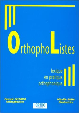 ORTHOPHOLISTES. Lexique en pratique orthophonique par Pascale Célèrier