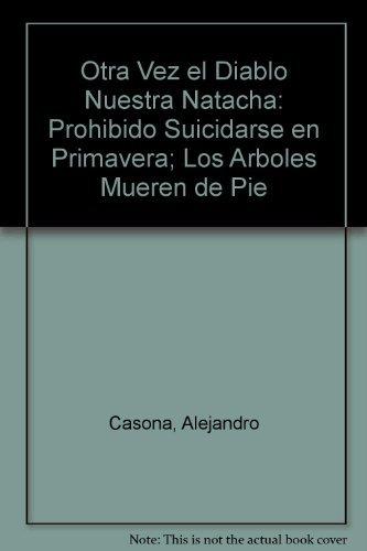 Otra Vez el Diablo Nuestra Natacha: Prohibido Suicidarse en Primavera; Los...