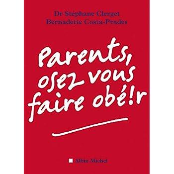 Parents, osez vous faire obé!r