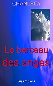 Le Berceau Des Anges par [Chanlecy]